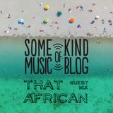 SKMB Guest Mix - That African