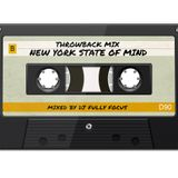 Fully Focus Presents New York State Of Mind Throwback Mix (Raw)