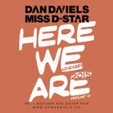 """HERE WE ARE"" Podcast017 (2015.11) - DAN DANIELS & MISS D-STAR"