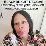 POLITICS AND REGGAE ON THE BLACKBRIGHT REGGAE SHOW WITH LADY LOY