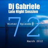 Dj Gabriele, Late Night Session Winter Episode # 72 March 2012