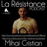 La Résistance // 12.8.14 // Guest: Mihai Cristian