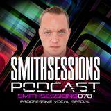 Mr. Smith - Smith Sessions 078 (Progressive Vocal Special) (09-11-2017)
