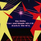 The tWINs - Pure and Simple Mix 036 (Back To The 80s)