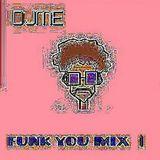 DJME Dj MainEvent - Funk You Mix Pt. 1