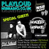 PlayLoud With Dj Ej In NSBradio (Oldschool set with guest Headset Heroes)