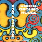 ~ Rob Acteson - Underground House ~