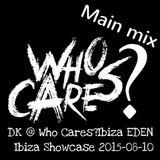 David Korg (DK) Who Cares?ibiza Main MIX 2H @ EDEN IBIZA 2015-08-10