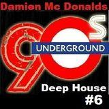 90's Underground Deep House #6
