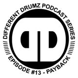 Payback - Different Drumz Podcast Episode 13
