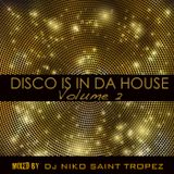 DISCO IS IN DA HOUSE Volume 2. Mixed by Dj NIKO SAINT TROPEZ