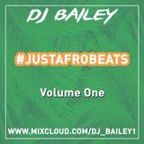 @DJ_Bailey1 - #JUSTAFROBEATS (VOL ONE)