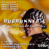 Stretchy Dance Supply w/ Dubrunner 20th April 2019