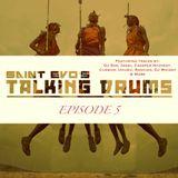 Saint Evo's Talking Drums Ep. 5