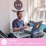 IKOBOX : Mix du petit jambon Vol.3
