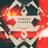 Problem Makers (Madrid) - Delusions - Mots Radio