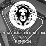 Reaction Podcast #4 Ft. BenSon