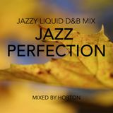"""Jazz Perfection"" ~ Jazzy Liquid Drum & Bass Mix"
