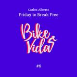 Friday to Break Free