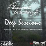 Basement Seduction // 019 // Deep Sessions by Deejay Chaotic