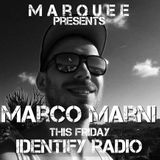 marco marNi marquee opener on identify radio