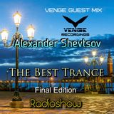 Alexander Shevtsov - The Best Trance EP. 038 (Venge Guest Mix) @ Final Edition |15.05.2017 Radio MIP