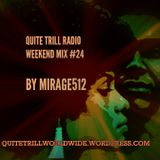 QUITE TRILL RADIO WEEKEND MIX #24