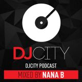 Nana B - DJ City Podcast