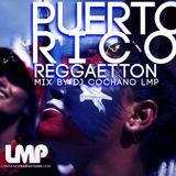 PuertoRico Reggaeton Mix By Dj Cochano LMP