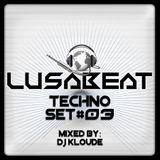 LUSABEAT - TECHNO MIXED BY DJ KLOUDE set#03