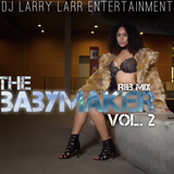 The Baby Maker (R&B Mix) Vol. 2