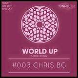Chris BG - World Up Radio Show #003 (May 2016)