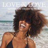 Love X Love [ Summer Soul Classics ]