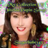 My Collection of Imelda Papin Songs