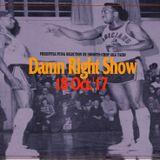 18 Oct '17 Damn Right Show