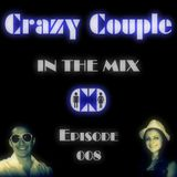 Crazy Couple - In the mix -  Episode 008