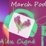 Alex Cignè - March Podcast @DAI DAI - Jenetica