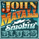 JOHN MAYALL: Smokin' Blues