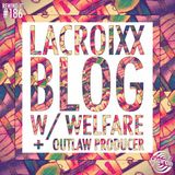 Rewind It #186 Lacroixx Blog with Welfare and Outlaw Producer
