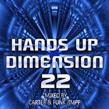 Hands Up Dimension 22 - Mixed by Carter & Funk / IMPP