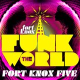 "Fort Knox Five presents ""Funk The World 16"""