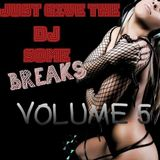 Just Give The DJ Some Breaks Volume 5