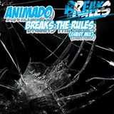 ANIMADO - BREAKS THE RULES guest mix 2016
