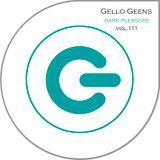Gello Geens - dark pleasure vol.111