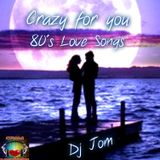 Crazy for you -  80's Love Songs