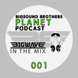 001 BSB Planet Podcast with BIGWAVE