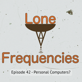 Lone Frequencies [personal computers?]