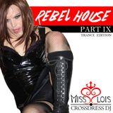 Rebel House 9 - Trance Mix