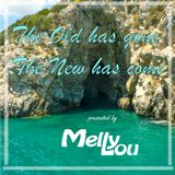 Melly Lou - The Old has gone, the New has come