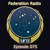 Federation Radio :: Episode 075